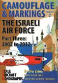 Guideline Publications Camouflage and Markings No7. The Israeli Air Force Part Three: 2002 to 2012.